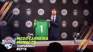 FIFA 18   MODO CARREIRA #18 - O NOVO PAREDÃO FOI CONTRATADO!! - TEMP2