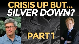 Crisis Up But Silver Down? (Part 1) Mike Maloney & Ed Steer