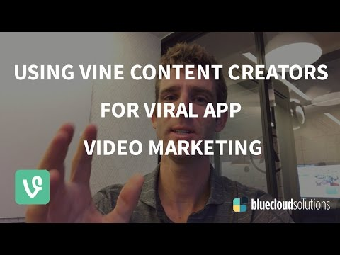 Using Vine Content Creators For Viral App Video Marketing