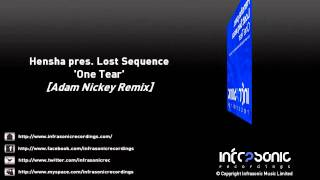 Hensha Pres. Lost Sequence - One Tear (Adam Nickey Remix)
