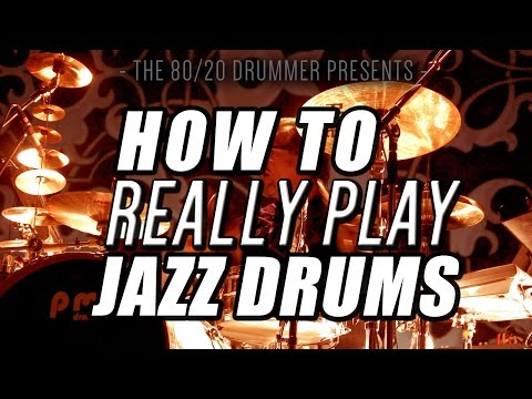How to (Really) Play Jazz Drums 1 - The 80/20 Drummer