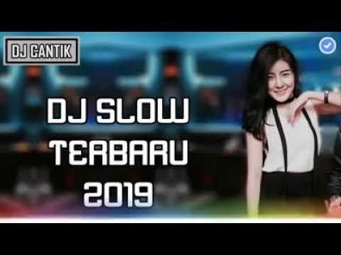 DJ Slow Paling Enak Se Dunia 2019 DJ CANTIK