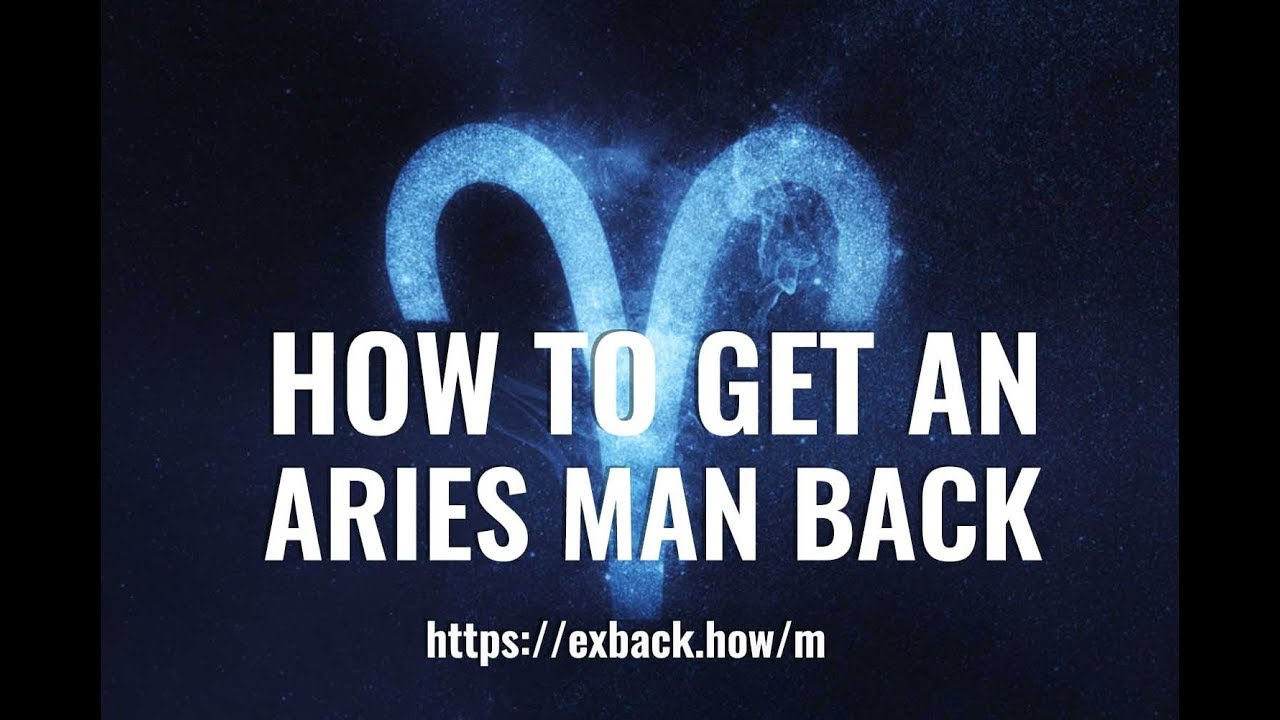 How To Get an Aries Man Back ♈ After Break Up? 💔 HOW TO WIN BACK AN ARIES  MAN?