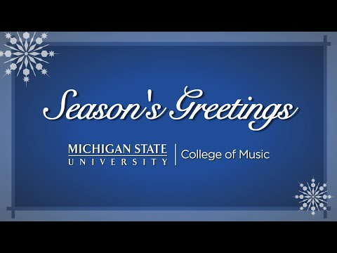 Happy Holidays From The MSU College Of Music