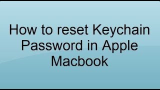 How to Reset Your Keychain Password in Apple Mac