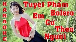 Karaoke Nhac Song Em Cu Theo Nguoi || Beat Goc