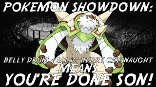 Pokemon Showdown: BELLY DRUM + SALAC BERRY CHESNAUGHT MEANS YOU'RE DONE SON!