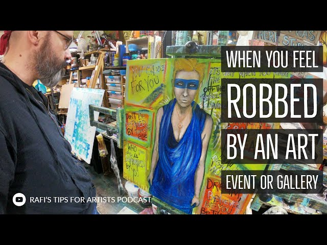 When You Feel Robbed By An Art Event Or Gallery - Art And Podcast