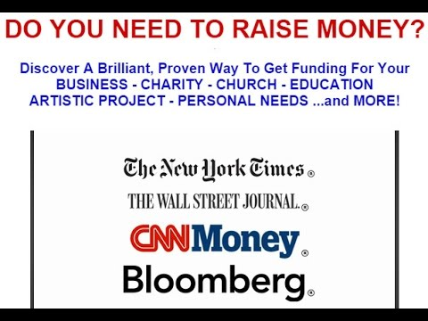 DO YOU NEED TO RAISE MONEY for ANYTHING--Not a Loan or Grant