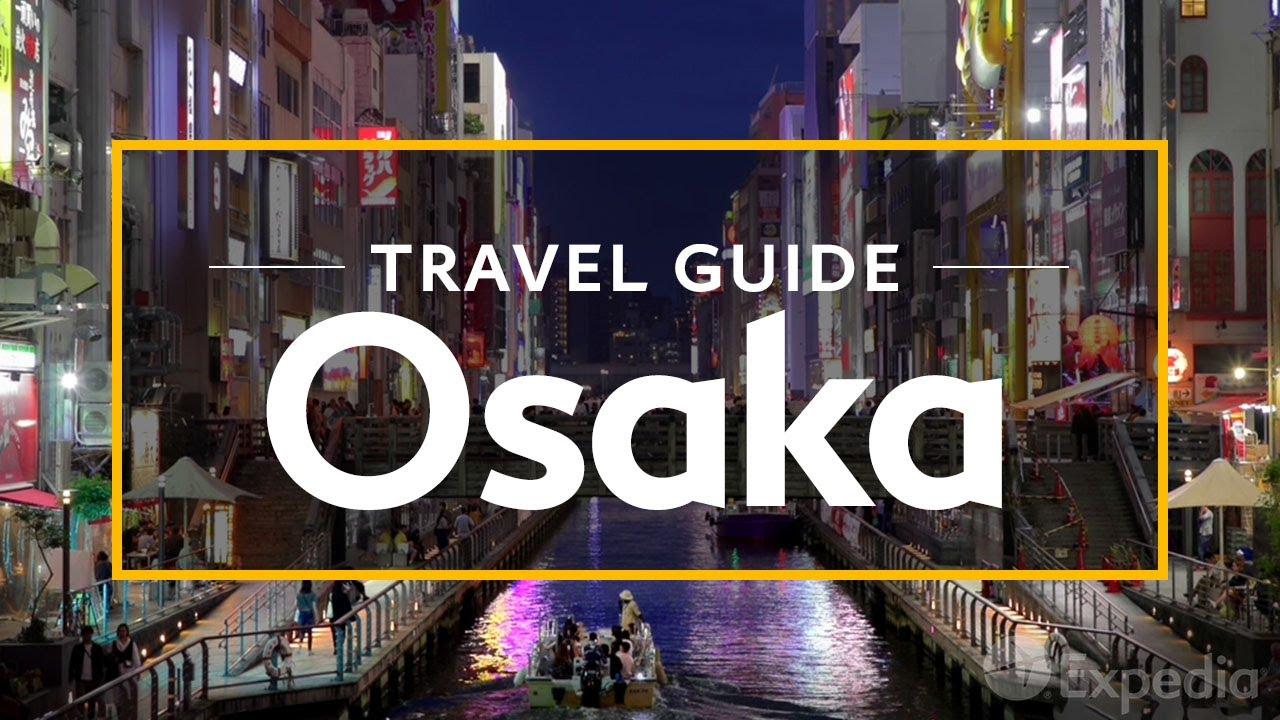 Download Osaka Vacation Travel Guide   Expedia