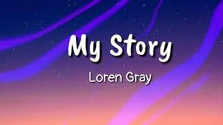 Loren Gray - My Story (Lyrics) Video