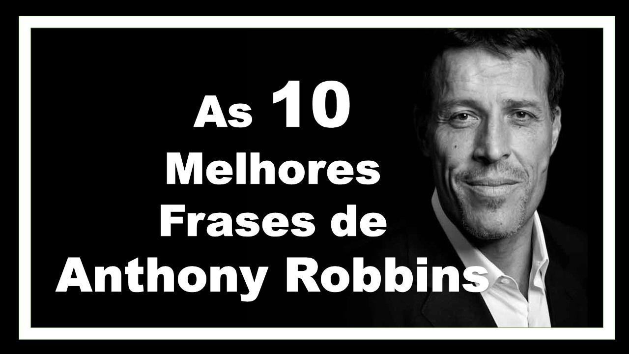 As 10 Melhores Frases De Tony Robbins Motivacional