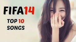 FIFA 14 - Top 10 Songs