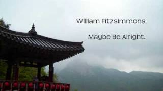 William Fitzsimmons - Maybe Be Alright