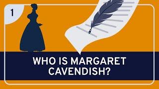 Philosophy: Margaret Cavendish, Part 1