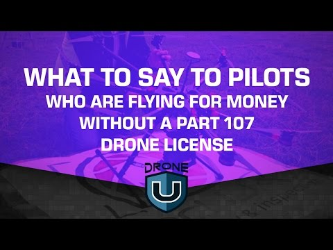 What to say to drone pilots who are flying for money without a Part 107 certificate