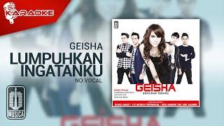 Geisha - Lumpuhkan Ingatanku (Official Karaoke Video) | No Vocal