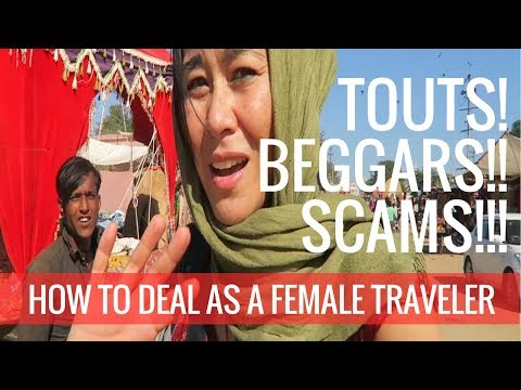 Important : TOUTS, BEGGARS, SCAMS!!! Dealing as a Female Solo Traveler ✊