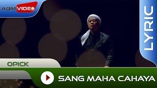 Download Opick - Sang Maha Cahaya | Official Lyric Video