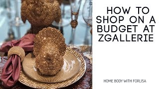 How to AFFORDABLY shop at Zgallerie. Part 2