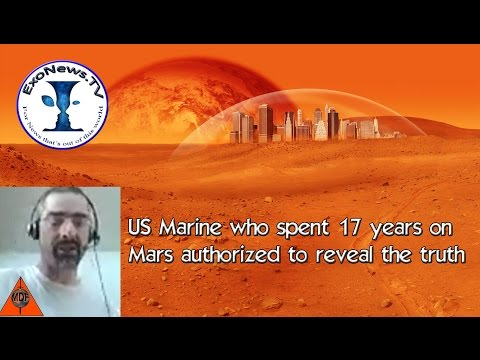 Skype Interview - Marine after 17 years on Mars authorized to reveal truth for US National Security