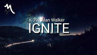 K-391, Alan Walker - IGNITE (Lyrics)