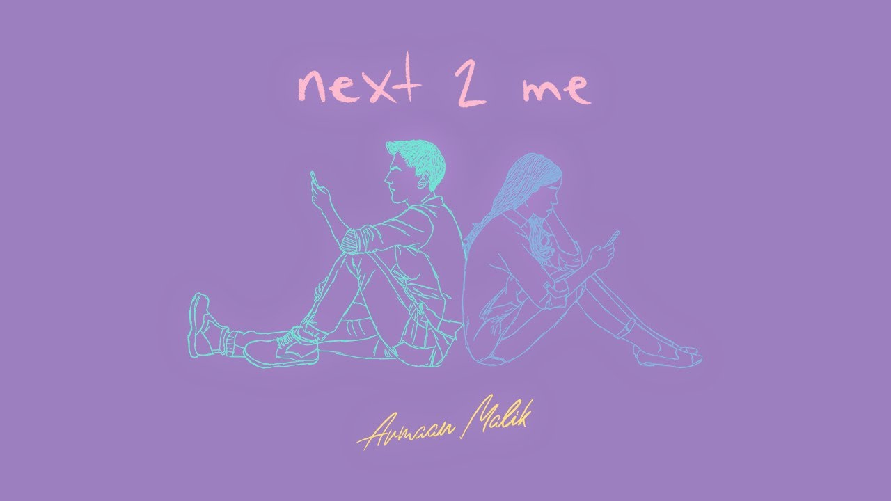 Armaan Malik - next 2 me (Official Lyric Video)
