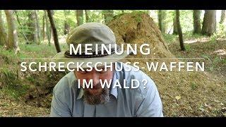 Schreckschusswaffen im Wald? Meinungs-Video