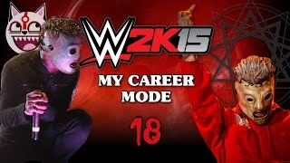 WWE 2K15: My Career Mode w/Corey Taylor - [The Devil In I Released] (Part 18)