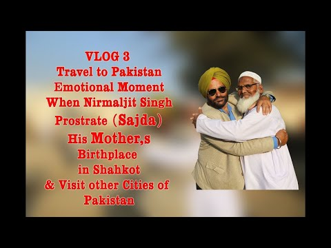 VLOG 3 Travel To Pakistan ! Nirmaljeet singh nz Prostrate (Sajda) Mud Of his Mothers Birthplace