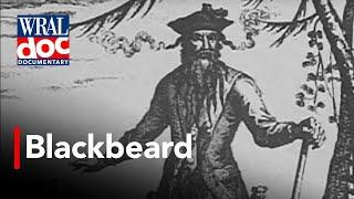 "Coastal Pirates of North Carolina - ""Blackbeard"" - A WRAL Documentary"