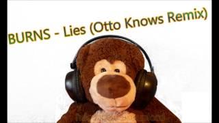 BURNS - Lies (Otto Knows Remix) - HD