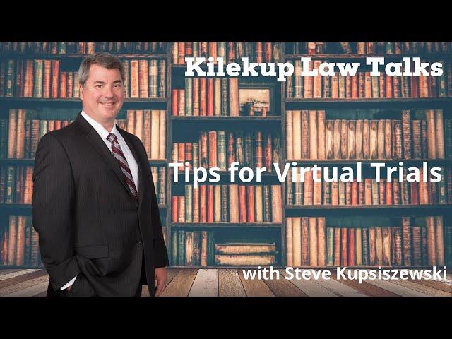 Tips for Virtual Trials with Stephen Kupiszewski, Esq