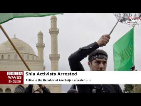 Shia Activists arrested in Azerbaijan's Lankaran