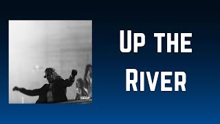 Future - Up the River (Music Video With Lyrics)