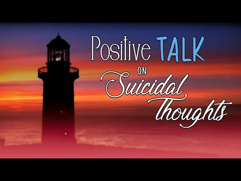 A Positive Talk On Suicidal Thoughts