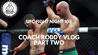UFC Fight Night 108 - Coach Roddy Fight Night Vlog