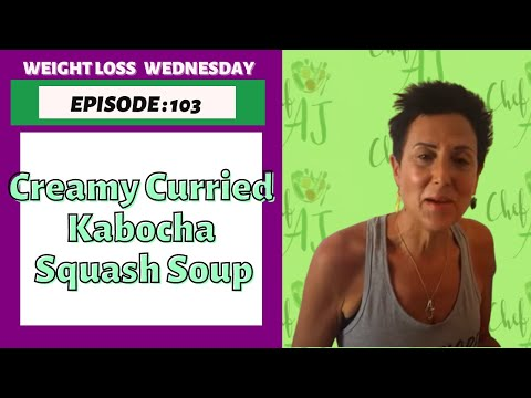 Weight Loss Wednesday Episode 103 Creamy Curried Kabocha Squash Soup (in Spanish too!)