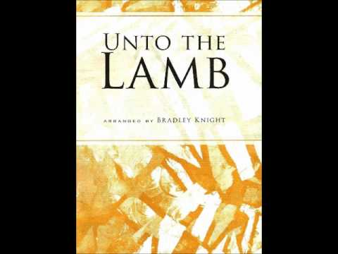 Unto the Lamb-Prestonwood Choir