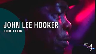 John Lee Hooker - I Didn't Know (Live At Montreux 1983)