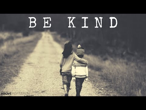 BE KIND - Inspirational & Motivational Video