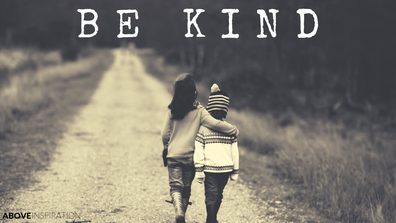 BE KIND - Inspirational & Motivational