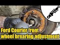Ford Courier Pickup (1993) Front Wheel Bearing Adjustment #1620