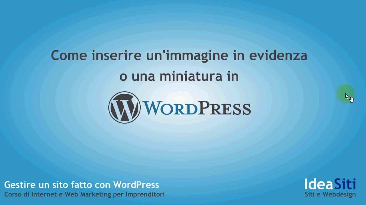 Siti Dove Caricare Foto tutorial gratis wordpress: inserire una miniatura o immagine