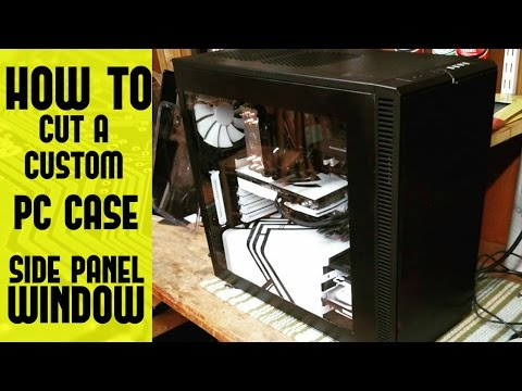 How to cut a custom PC case window!