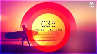 Sunset Melodies 035 with Wachterberg (incl. Infinity State Guest Mix)