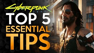Top 5 Tips Every Player NEEDS to Know - Cyberpunk 2077