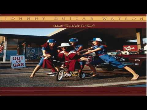 "Johnny ""Guitar"" Watson -What The Hell Is This (full album)"
