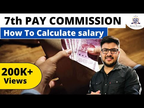 7TH PAY COMMISSION & HOW TO CALCULATE SALARY OF ANY EMPLOYEE