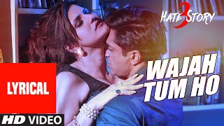 "Enjoy the ""wajah tum ho"" full song with lyrics in voice of armaan malik from hate story 3 starring zareen khan, sharman joshi, daisy shah & karan singh i..."